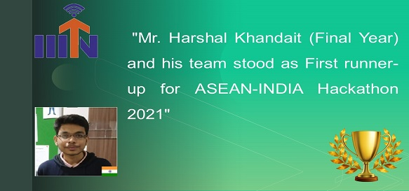 Mr. Harshal Khandait (Final Year) and his team stood as First runner-up for ASEAN-INDIA Hackathon